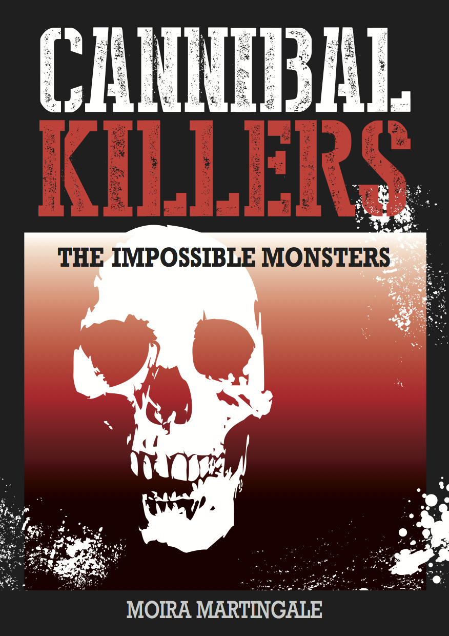 Cannibal Killers - www moiramartingale com